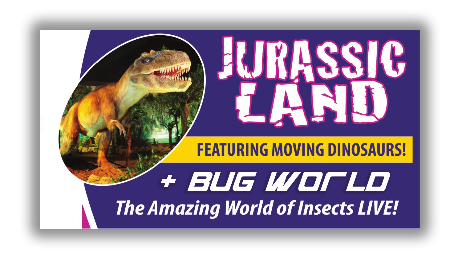 Jurassic Land + Bug World